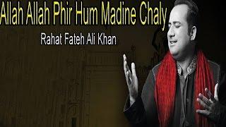 """Allah Allah Phir Hum Madine Chaly"" | Rahat Fateh Ali Khan | Devotional | Behzad Lakhnavi"