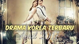 6 Drama Korea April 2017 | Terbaru Wajib Nonton