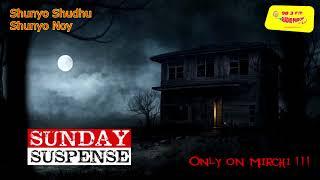 YouTube  Sunday Suspense   Shunyo Shudhu Shunyo Noy   শূন্য শুধু শূন্য নয়   Sharadindu Bandyopadhy