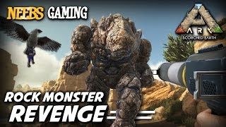 Ark: Survival Evolved - Rock Monster Revenge!!!