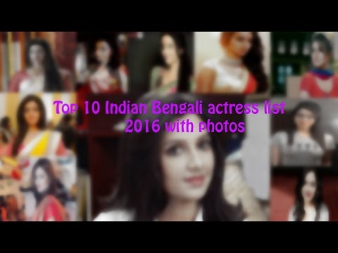 Top 10 Indian Bengali actress list 2016 with photos