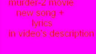 murder 2 phir mohabbat with lyrics.flv