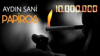 Aydın Sani - Papiros / 2017