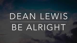 Dean Lewis - Be Alright (Lyrics/Tradução/Legendado)(HQ)