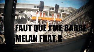 Fhat.R & Melan - Faut que j'me barre (Prod : Mani Deïz)