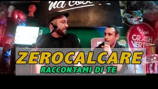 ZeroCalcare intervistato da Alessandro Pieravanti per Raccontami di Te