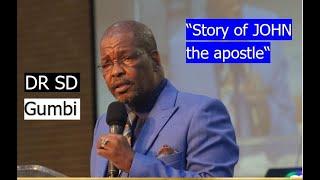 Dr SD Gumbi - Story of John the Apostle