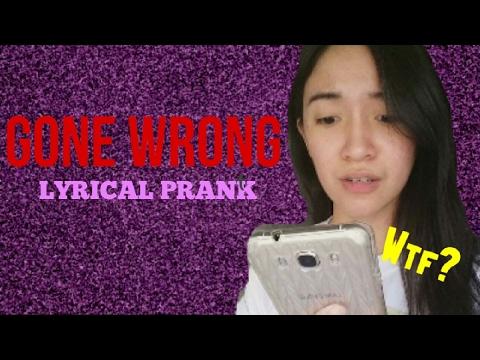 GONE WRONG| Lyrics Prank