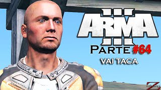 Arma 3 King of the Hill - Vai Taca taca taca #64