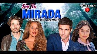 Ultima etapa de la telenovela Sin Tu Mirada rumbo al final se integran nuevos personajes