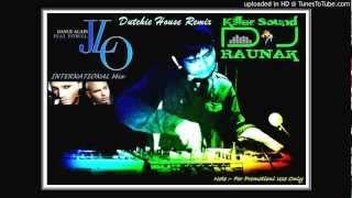 Dance Again Jlo Feat. Pit-bull D.j Raunak Dutchie house dance mix 2012 (Killer Sound productions Ind