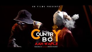 Country Boy -  AAh Wapi ( OfficialVideo )