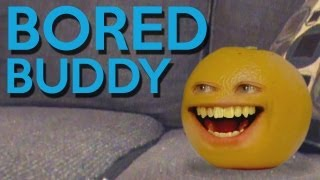 Annoying Orange - Bored Buddy!?