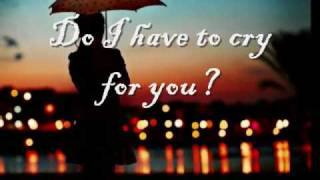 Do I Have To Cry For You - Nick Carter // with lyrics