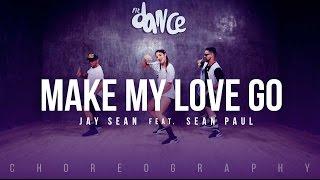 Make My Love Go - Jay Sean ft. Sean Paul - Choreography - FitDance Life