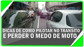 COMO PILOTAR MOTO E PERDER O MEDO DE PILOTAR MOTO