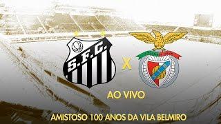Santos x Benfica - Jogo Completo - 100 anos da Vila Belmiro (08/10/2016)