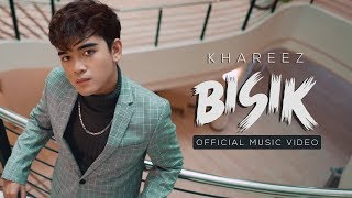 KHAREEZ - Bisik (Official Music Video)