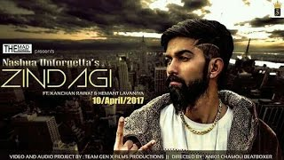 ZINDAGI | NASHUA UNFORGETTA | TEAM GEN X | NEW HINDI RAP SONG 2017