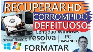 RECUPERAR HD Corrompido, DEFEITUOSO, PC travando, Lentidão Iniciar WINDOWS, Resolva sem formatar