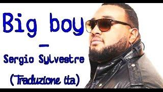 Sergio Sylvestre - Big boy (Traduzione ita)