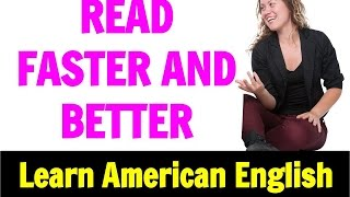 How to Read Faster and Better - 3 Ways to Understand and Enjoy English Reading