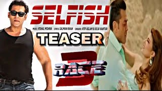Selfish Song Video Race 3 Salman Khan Bobby Jacqueline Atif Aslam Iulia Vantur Vishal
