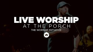 The Porch Worship | Shane & Shane May 29th, 2018