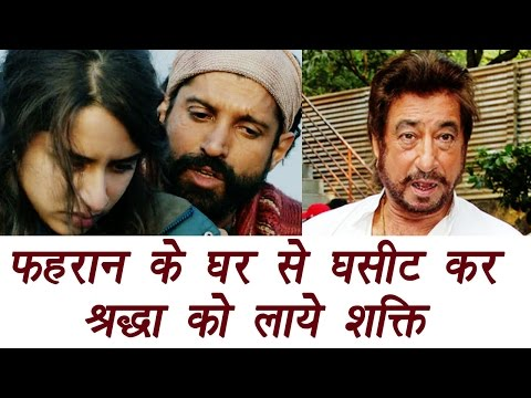 Shraddha Kapoor moves in with Farhan, Shakti Kapoor forces her to leave | FilmiBeat