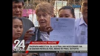 24 Oras: Pagpapaimbestiga sa Australian missionary na si Sister Patricia Fox, inako ni Pres. Duterte