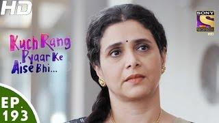 Kuch Rang Pyar Ke Aise Bhi - कुछ रंग प्यार के ऐसे भी - Episode 193 - 24th November, 2016