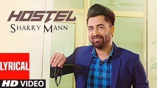 Hostel Sharry Mann (Lyrical Video Song) | Parmish Verma | Mista Baaz |