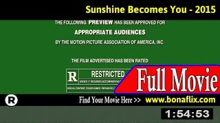 Watch: Sunshine Becomes You (2015) Full Movie Online