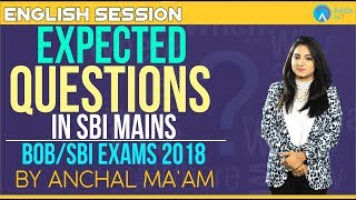 SBI BOB   EXPECTED QUESTION IN SBI MAINS 2018   ENGLISH   Anchal mam