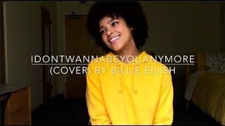 Idontwannabeyouanymore (cover) By Billie Eilish