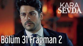 Kara Sevda 31. Bölüm 2. Fragman