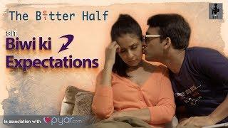 SIT | The Better Half | BIWI KI EXPECTATIONS | EP 03