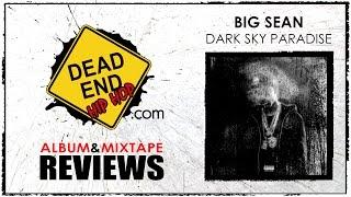 Big Sean - Dark Sky Paradise Album Review | DEHH