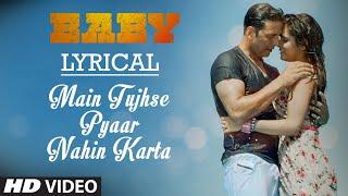 'Main Tujhse Pyaar Nahin Karta' with LYRICS | Baby | T-Series