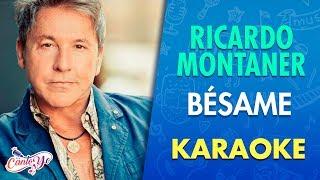 Ricardo Montaner - Bésame con letra | Cantoyo Karaoke