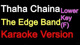 Thaha Chaina - The Edge Band (Karaoke Version Lower Pitch)