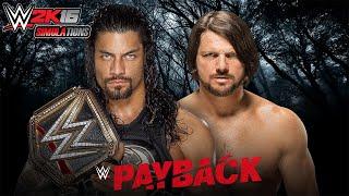 WWE 2K16 - PAYBACK 2016: Roman Reigns vs AJ Styles