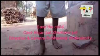 Protest child labour,directed by Subhadeep Chakraborty,cast- Anjan,Shantanu