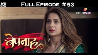 Bepannah - 30th May 2018 - बेपनाह - Full Episode