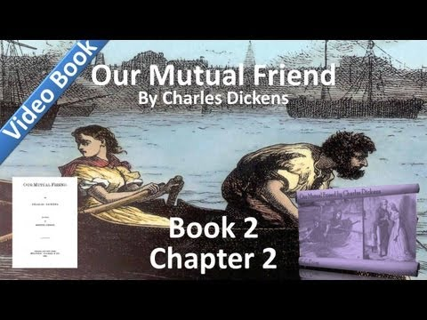 Book 2, Chapter 02 - Our Mutual Friend by Charles Dickens - Still Educational