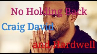 No Holding Back ( Craig David and Hardwell song and Lyrics)