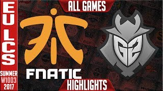 Fnatic vs G2 Esports Highlights ALL GAMES Week 10 EU LCS Summer 2017 FNC vs G2
