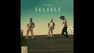 "TM Bax - ""Selsele"" OFFICIAL AUDIO"