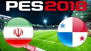 International Friendly - IRAN vs PANAMA - PES 2018