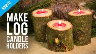 How to make rustic wooden log candle holder